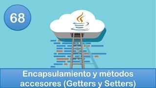 68. Programación en Java || POO || Encapsulamiento y métodos accesores (Getters y Setters)