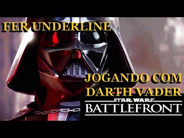 Star Wars Battlefront - Jogando Com Darth Vader - Jogando Game Play