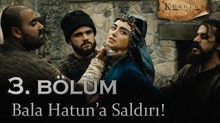 Bala Hatun'a saldırı - Kuruluş Osman 3. Bölüm