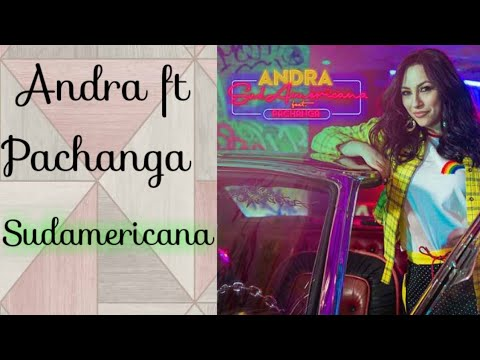 Andra feat Pachanga -Sudamericana- traduction français [SPANISH-FRENCH]