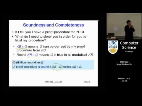 Lecture 22 - Logic 2: Proof Procedures, Soundness and Completeness