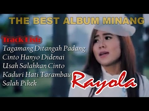 RAYOLA FULL ALBUM ~ TAGAMANG DITANGAH PADANG ~ THE BEST ALBUM MINANG
