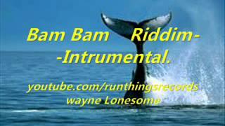 Bam Bam Riddim Instrumental.