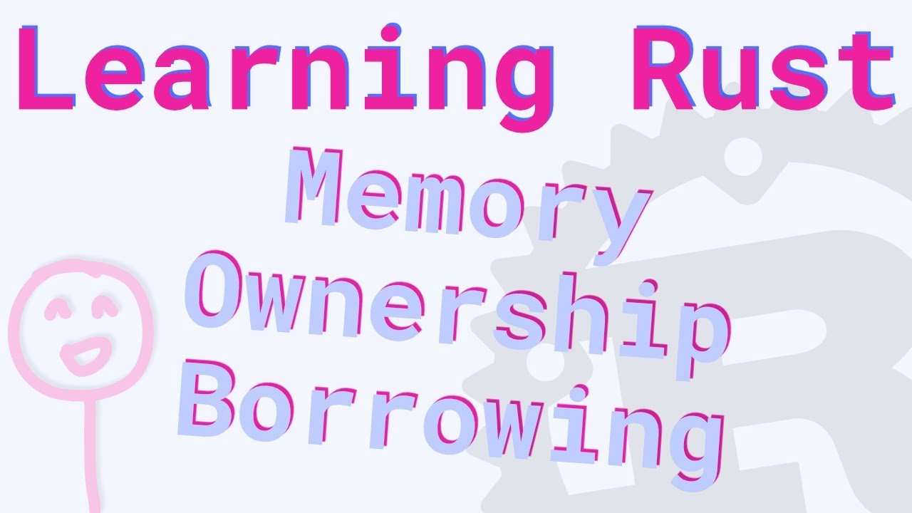 Learning Rust: Memory, Ownership and Borrowing
