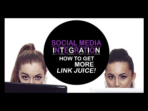 Social Media Integration: How To Get More Link Juice!
