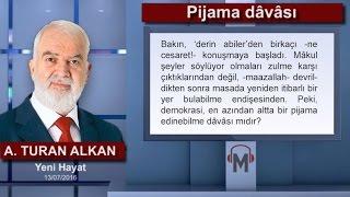 Ahmet Turan Alkan - Pijama dâvâsı