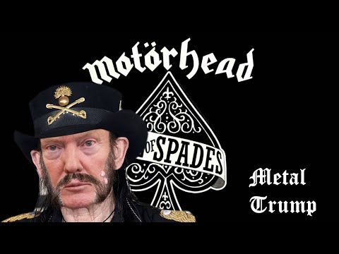 MetalTrump - Ace Of Spades (Motörhead)