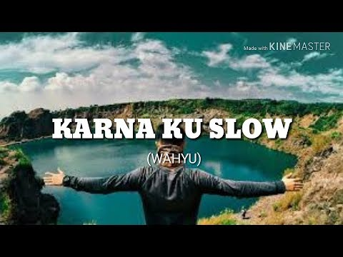 Wahyu - Karna Ku Slow (lyrik Lagu) || Versi Regea Ska