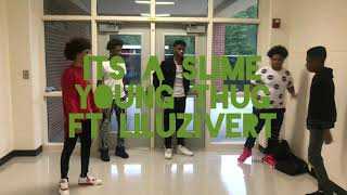 Young Thug ft LilUziVert- It's A Slime (Official Dance Video)