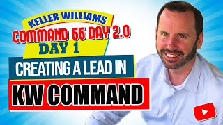 Creating a Lead in KW Command | Keller Willliams Command 66 Day Challenge 2.0 Day 1