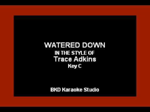 Watered Down (In the Style of Trace Adkins) (Karaoke with Lyrics)