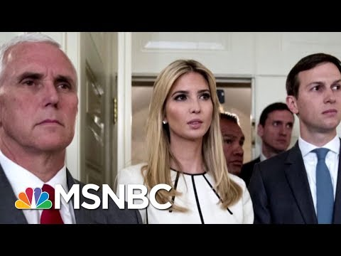 Could Ivanka Trump Choose Between Her Father And Jared Kushner? | Morning Joe | MSNBC
