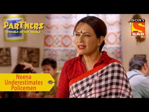 Your Favorite Character | Neena Underestimates Policemen | Partners Trouble Ho Gayi Double