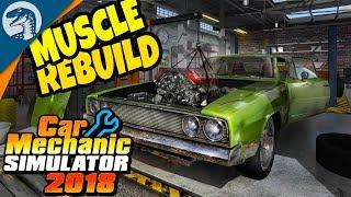 LIVE CLASSIC AMERICAN MUSCLE CAR REBUILD - EPIC   Car Mechanic Simulator 2018 Gameplay