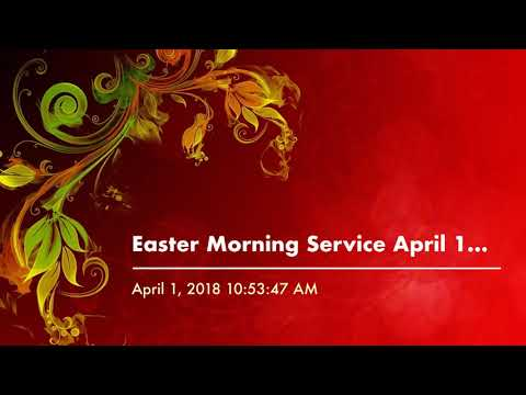 Easter Morning Service April 1 2018 Pastor Stan Adams Canaan Baptist Church
