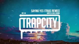 HOPEX & Calli Boom - Saying Yes (Trias Remix)