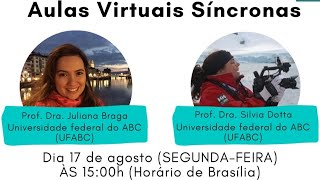 Aulas Virtuais Síncronas - Juliana Braga e Sílvia Dotta - Universidade Federal do ABC