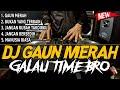 DJ GAUN MERAH !! KENCENG  BREAKBEAT LAGU GALAU 2020 TERBARU