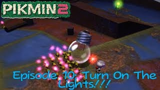 Pikmin 2 - Episode 10: Turn On The Lights!!!