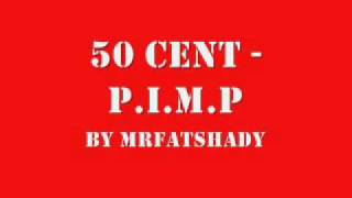 Download 50 Cent - P.I.M.P with Lyrics MP3 song and Music Video