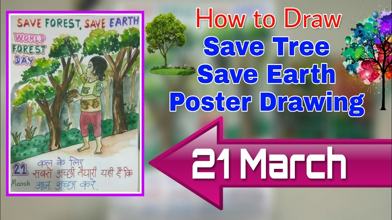 How To Draw Save Trees And Save Earth Poster Drawing For 21 March