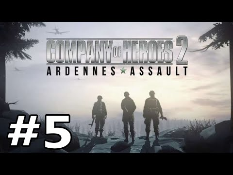 "Company of Heroes 2 -Ardennes Assault Part 5 ""Run Them out of Gas"""