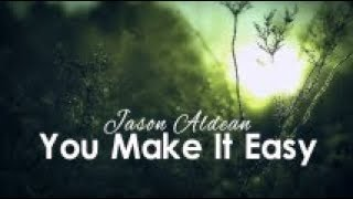 You Make It Easy Jason Aldean (Lyric Video)