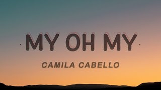 Camila Cabello, DaBaby - My Oh My (Lyrics)