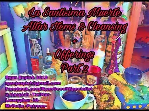 La Santisima Muerte! Altar Items + Cleansing + Offerings -Part 2-