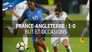 Equipe de France féminine : France-Angleterre (1-0), le résumé I FFF 2017
