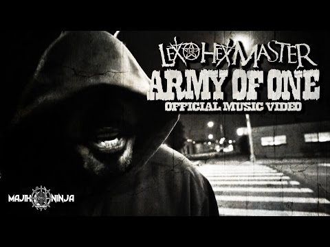 Lex The Hex Master - Army Of One Official Music Video - Cont