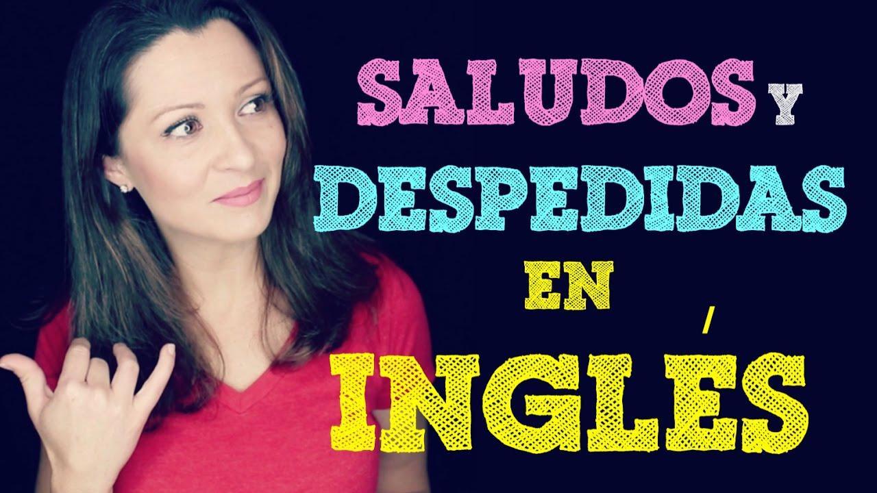 Inglés Básico Para Principiantes Saludos Introducciones Y Despedidas En Inglés