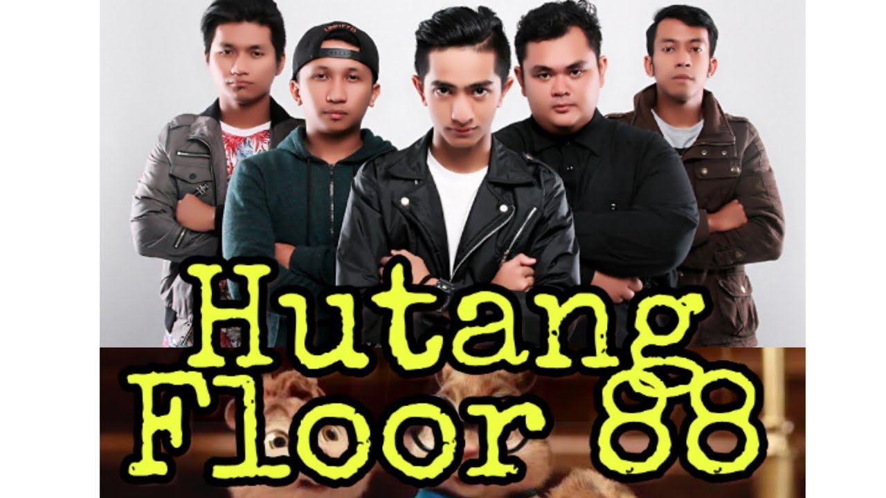 Hutang - Floor 88 (Chipmunks)