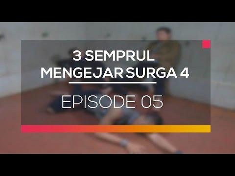 3 Semprul Mengejar Surga 4 - Episode 05