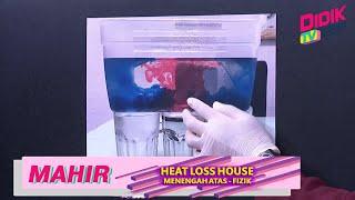 Mahir (2021) | Menengah Atas : STEM@Studio : Fizik – Heat Loss House