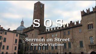 "S.O.S. Sermon on Street ""Folgorato dalla tua Parola"""
