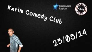 Radio Libre - Karim Comedy Club - 23/05/14