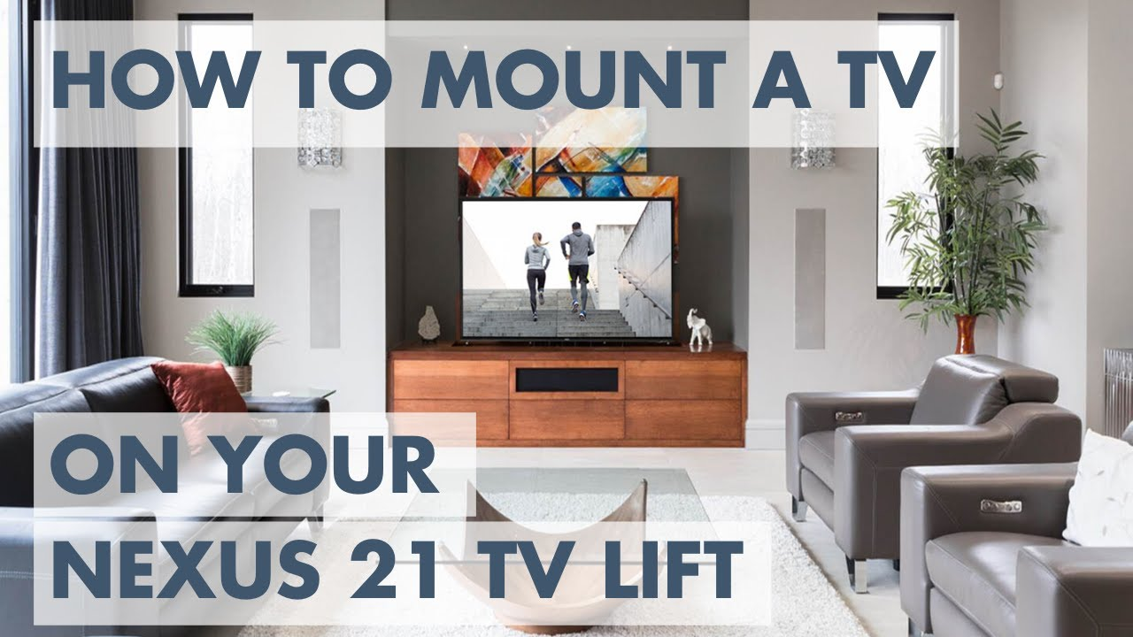 How To Mount A Tv On Your Nexus 21 Tv Lift 3 Easy Steps Youtube