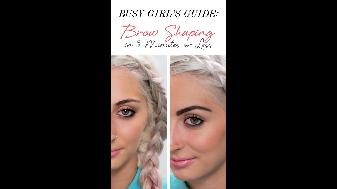 The Busy Girl's Guide: Easy Eyebrow Tutorial In 5 Minutes