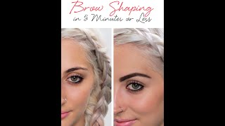 The Busy Girl's Guide: Brow Shaping in 5 Minutes or Less Thumbnail