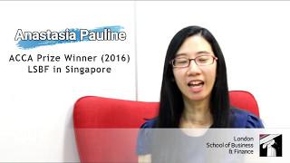 LSBF Singapore | ACCA Prize Winner June'16 Exam Sitting | Anastasia Pauline