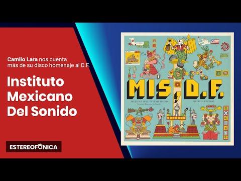 "🔊Camilo Lara del Instituto Mexicano del Sonido habla de ""Distrito Federal"", su nuevo disco"