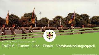 FmBtl 6 - Funker - Lied - Finale - Verabschiedungsappell (1996)