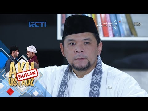 AKU BUKAN USTADZ - Kacau Bang Sodri Tiba Tiba Tegang Mukanya [20 Juni 2018]