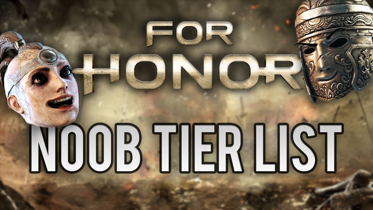 For Honor Noob Tier List