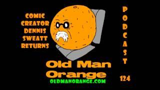 OMO Podcast 124 - Comic Creator Dennis Sweatt Returns