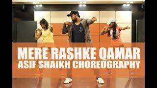 Mere rashke qamar   baadshaho   asif shaikh choreography
