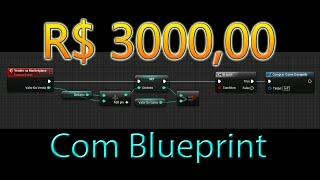 Como Ganhei R$3000,00 com Blueprint - Unreal Engine 4