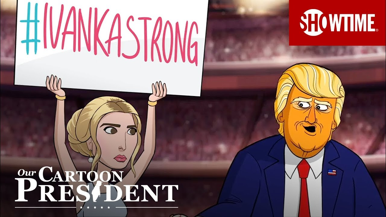 Download '#IvankaStrong' Ep. 10 Official Clip   Our Cartoon President   SHOWTIME