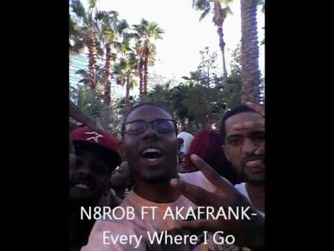 N8ROB FT AKAFRANK   Everywhere I Go